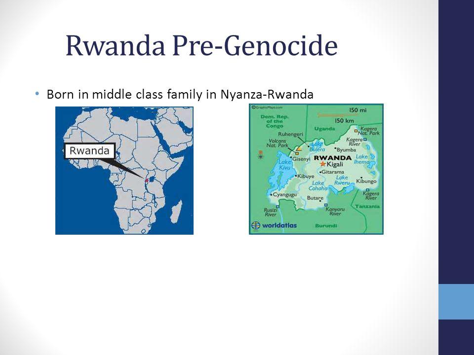 Rwanda Pre-Genocide Born in middle class family in Nyanza-Rwanda