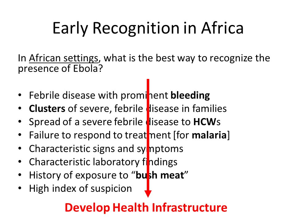 Early Recognition in Africa In African settings, what is the best way to recognize the presence of Ebola.