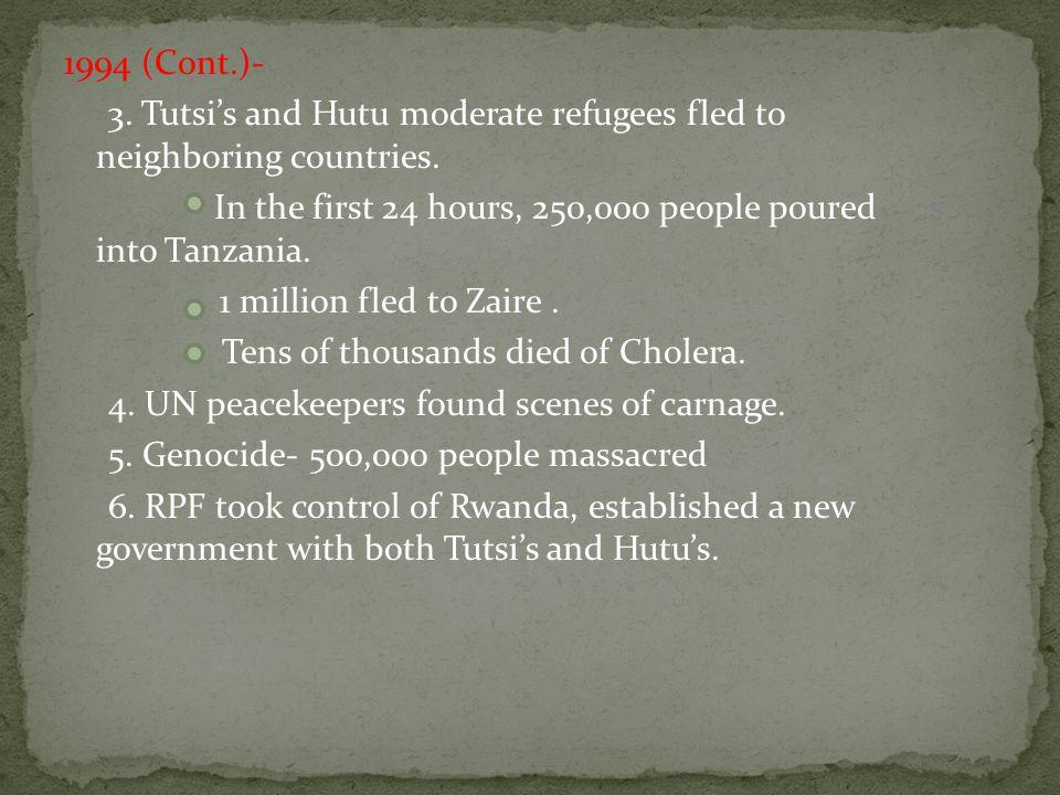 1996- 1.U.N. left Rwanda and the refugees returned.