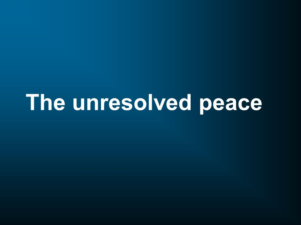 The unresolved peace