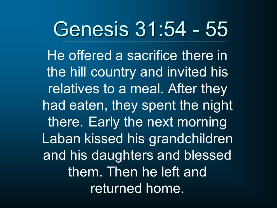 He offered a sacrifice there in the hill country and invited his relatives to a meal. After they had eaten, they spent the night there. Early the next