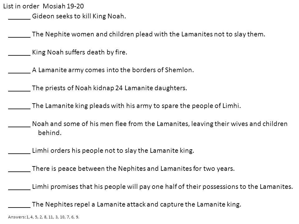 ______ Gideon seeks to kill King Noah.