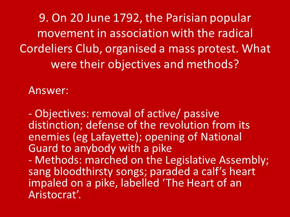 Answer: - Objectives: removal of active/ passive distinction; defense of the revolution from its enemies (eg Lafayette); opening of National Guard to