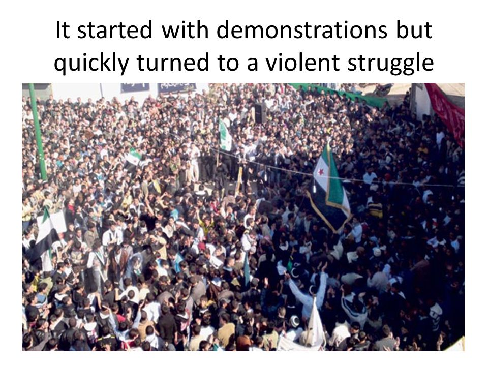 It started with demonstrations but quickly turned to a violent struggle