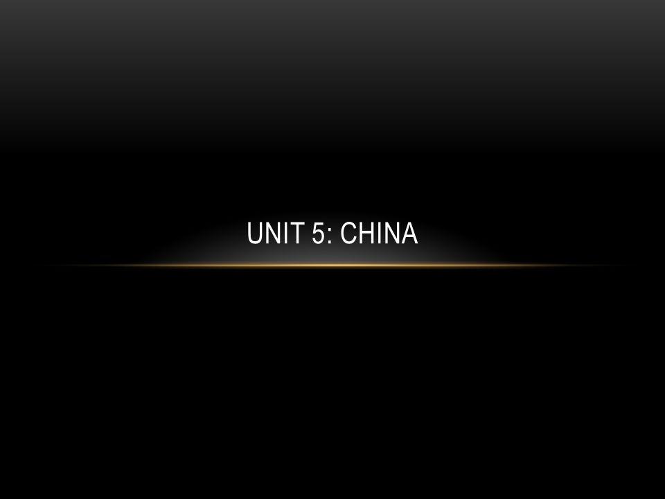 UNIT 5: CHINA