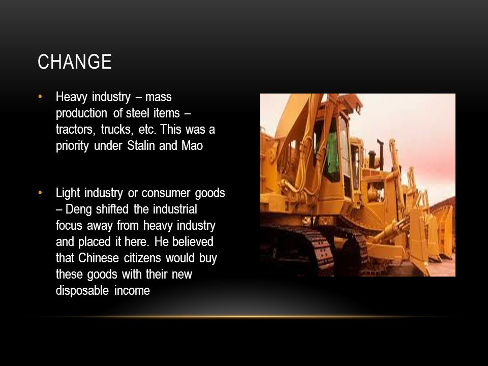 Heavy industry – mass production of steel items – tractors, trucks, etc.