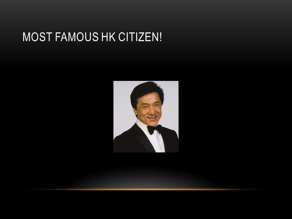 MOST FAMOUS HK CITIZEN!