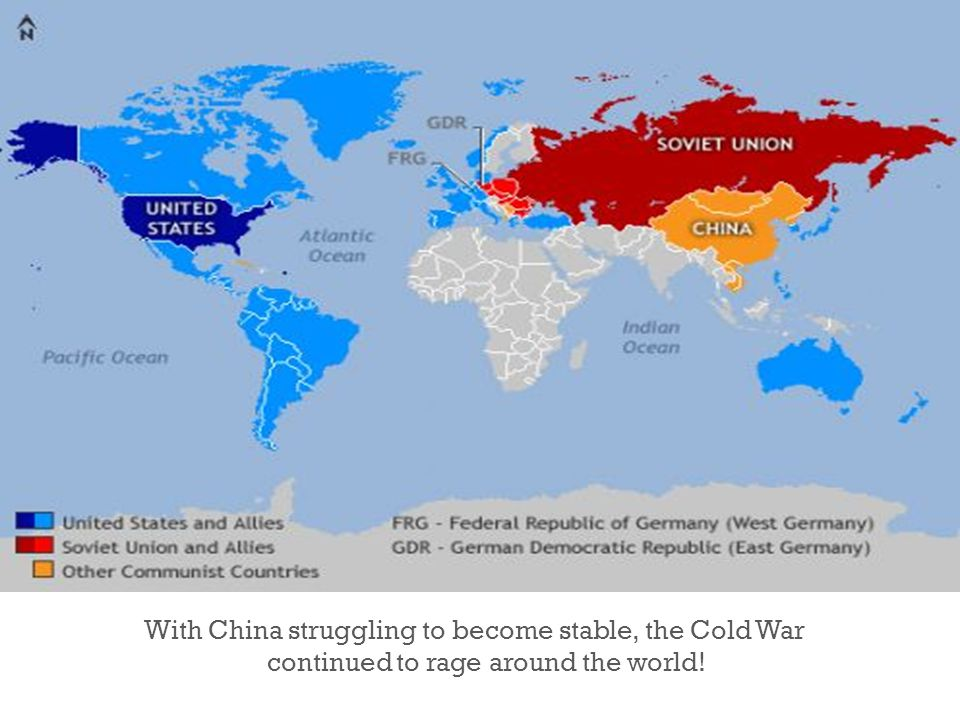 + With China struggling to become stable, the Cold War continued to rage around the world!