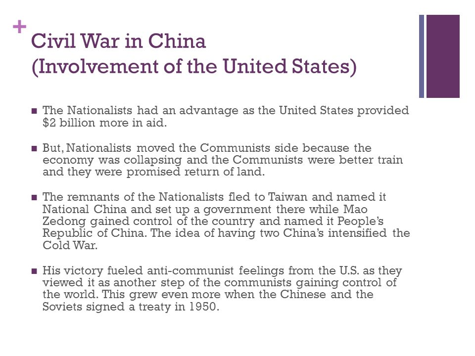 + Civil War in China (Involvement of the United States) The Nationalists had an advantage as the United States provided $2 billion more in aid. But, N