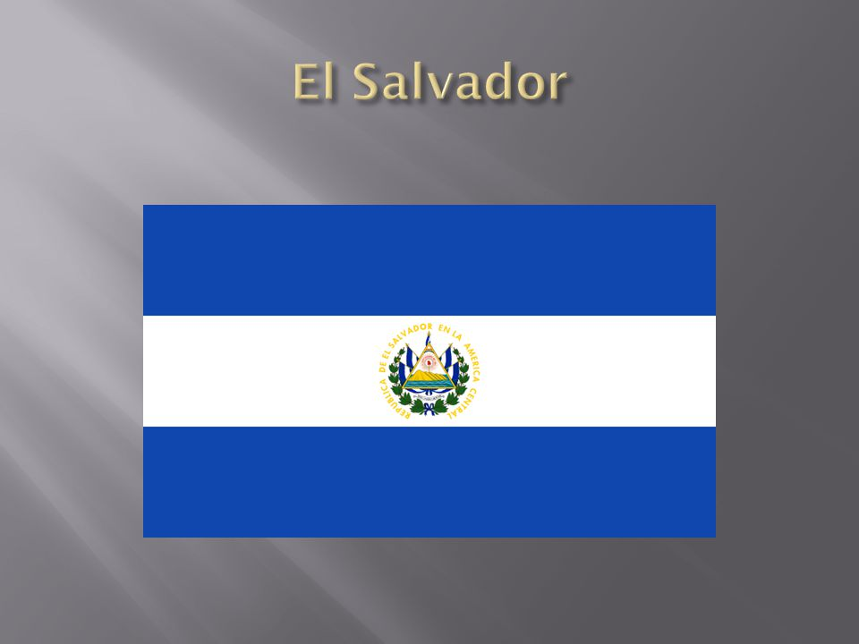  El Salvador (meaning The Savior in Spanish):  Population: 7.2 million people  ~90% Mestizo (European/Indigenous heritage)  San Salvador  Capital/Largest City  Average of 11 murders a day  Large corruption problem within government and with police of the country