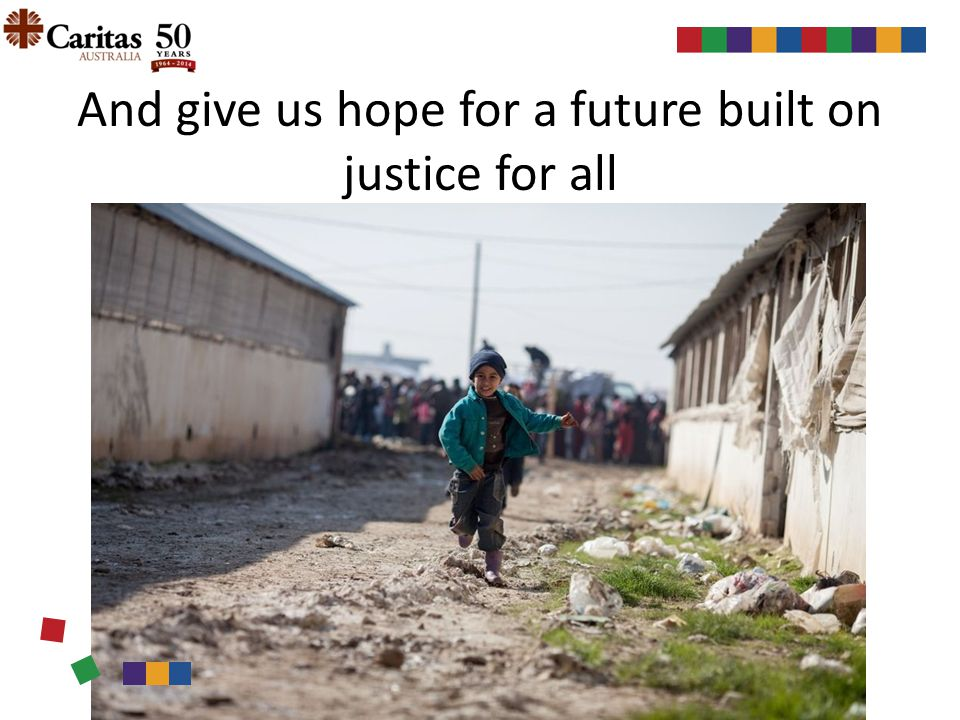 And give us hope for a future built on justice for all