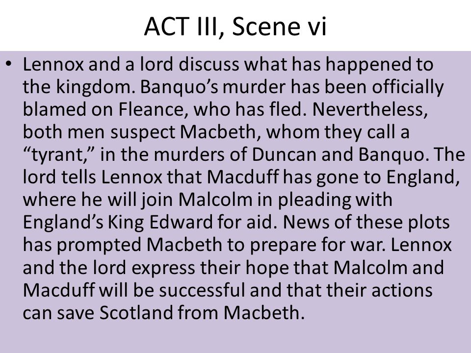 ACT III, Scene vi Lennox and a lord discuss what has happened to the kingdom.