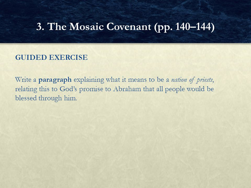 GUIDED EXERCISE Write a paragraph explaining what it means to be a nation of priests, relating this to God's promise to Abraham that all people would