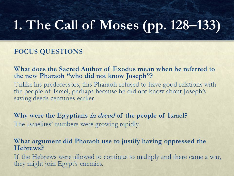 FOCUS QUESTIONS Why did Pharaoh decide to pursue the Israelites.