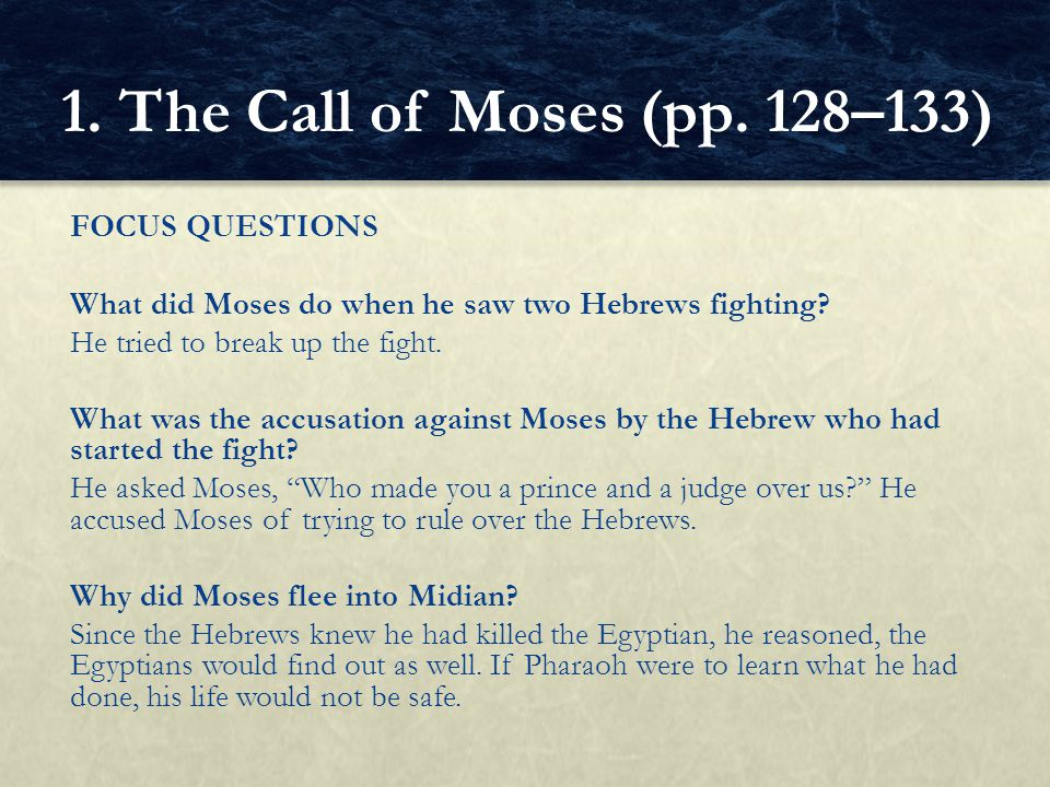 FOCUS QUESTIONS What did Moses demand of Pharaoh.