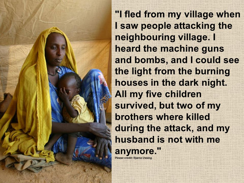 I fled from my village when I saw people attacking the neighbouring village.