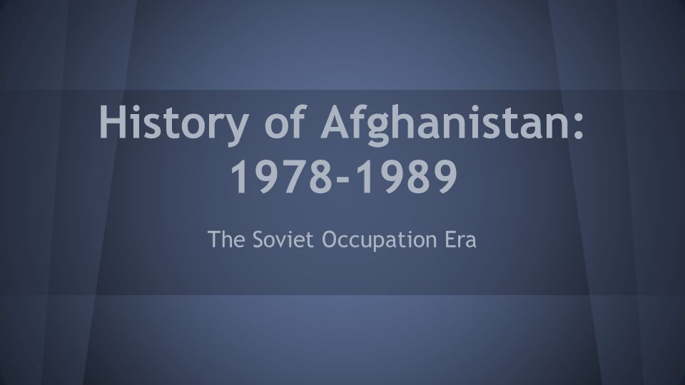 History of Afghanistan: 1978-1989 The Soviet Occupation Era