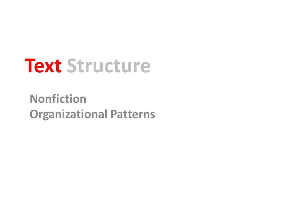 Text Structure Nonfiction Organizational Patterns