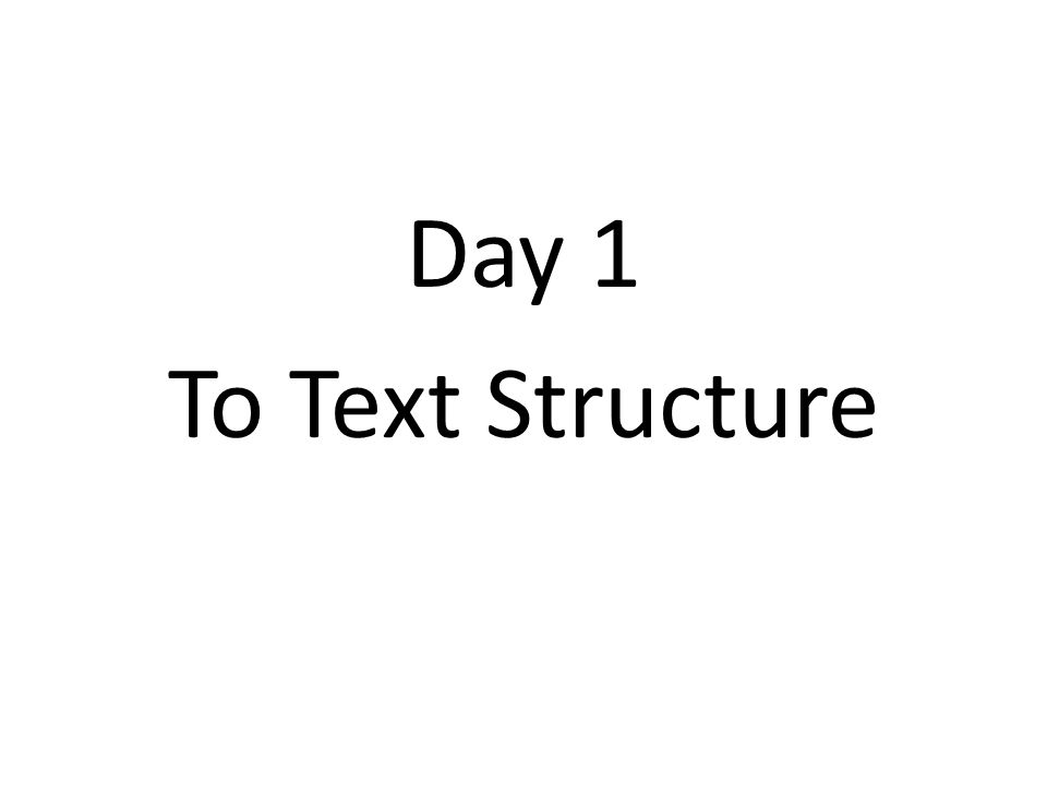 Day 1 To Text Structure