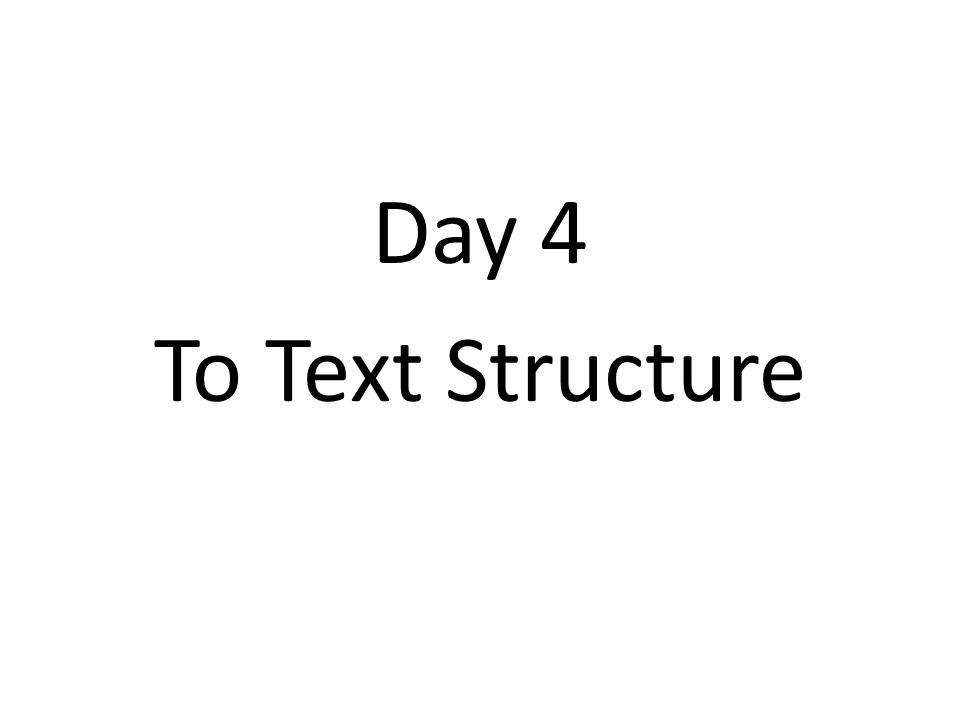 Day 4 To Text Structure