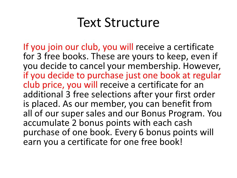 Text Structure If you join our club, you will receive a certificate for 3 free books.