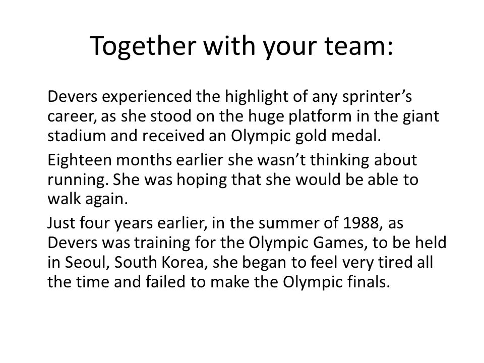 Together with your team: Devers experienced the highlight of any sprinter's career, as she stood on the huge platform in the giant stadium and received an Olympic gold medal.