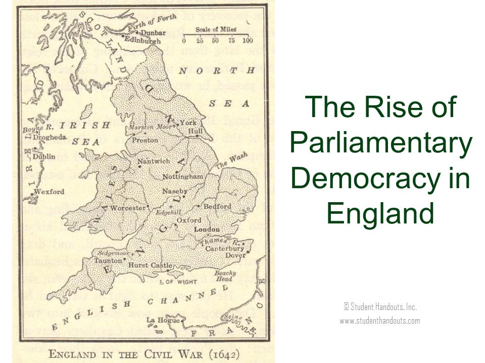 The Rise of Parliamentary Democracy in England © Student Handouts, Inc. www.studenthandouts.com