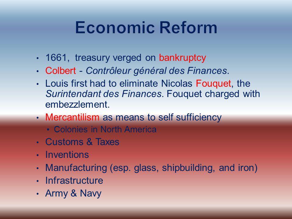 1661, treasury verged on bankruptcy Colbert - Contrôleur général des Finances.