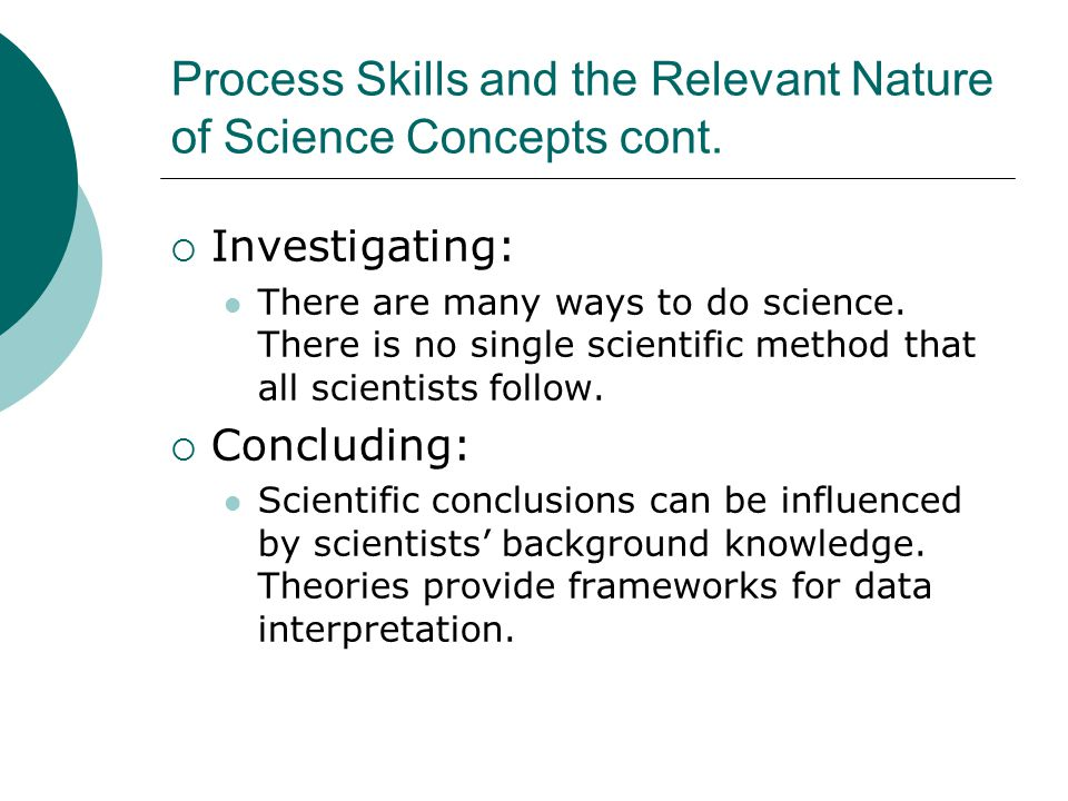 Process Skills and the Relevant Nature of Science Concepts cont.