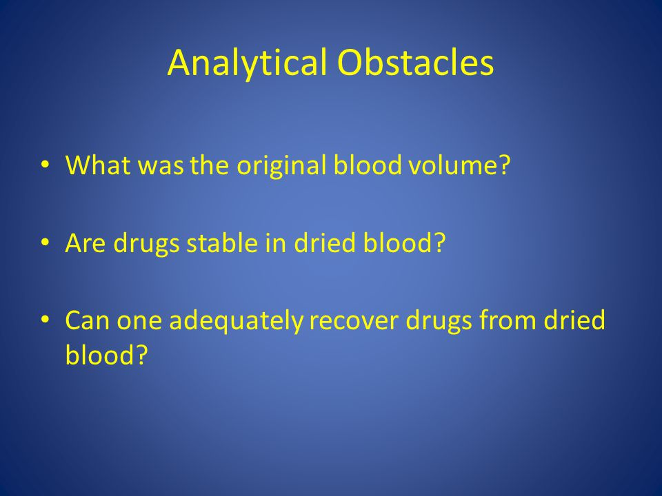 Analytical Obstacles What was the original blood volume.