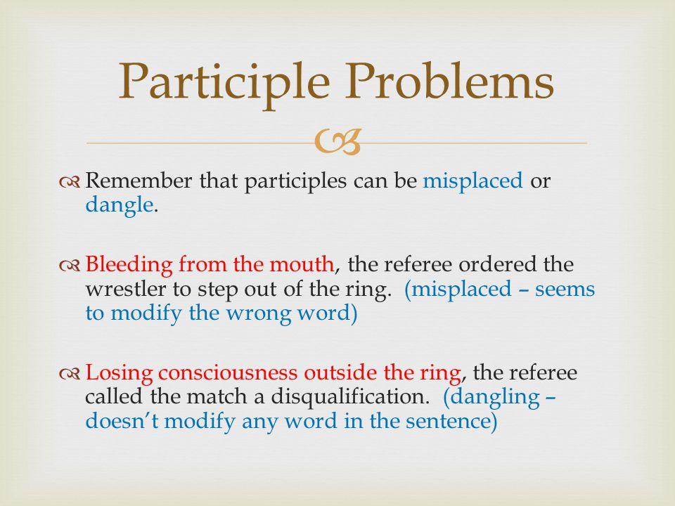   A gerund is a verb functioning as a noun.