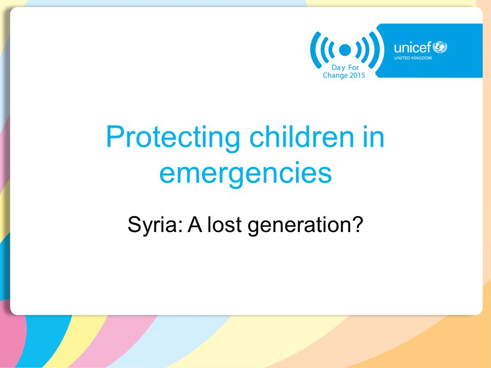 Protecting children in emergencies Syria: A lost generation