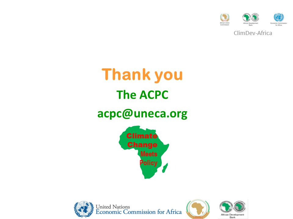 Thank you The ACPC acpc@uneca.org Climate Change Meets Policy ClimDev-Africa