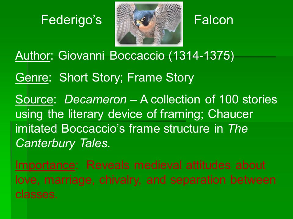 Author: Giovanni Boccaccio (1314-1375) Genre: Short Story; Frame Story Source: Decameron – A collection of 100 stories using the literary device of fr