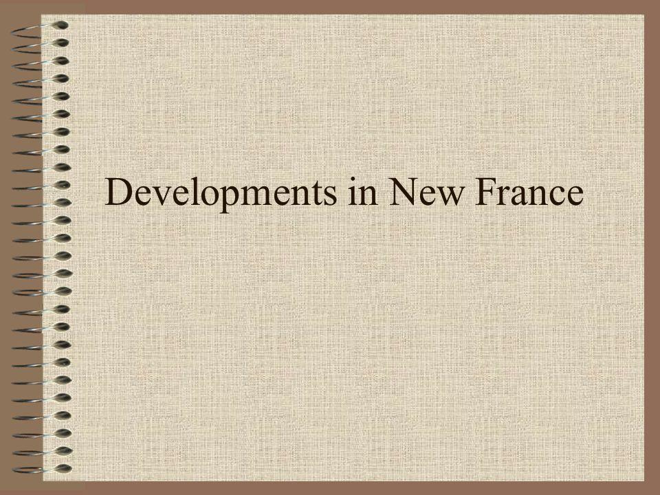 Developments in New France