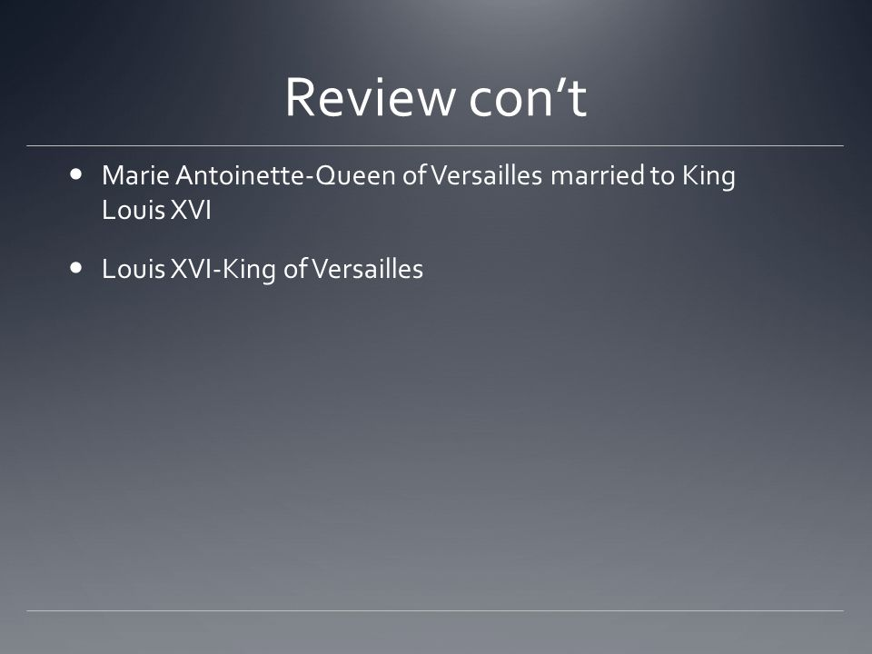 Review con't Marie Antoinette-Queen of Versailles married to King Louis XVI Louis XVI-King of Versailles
