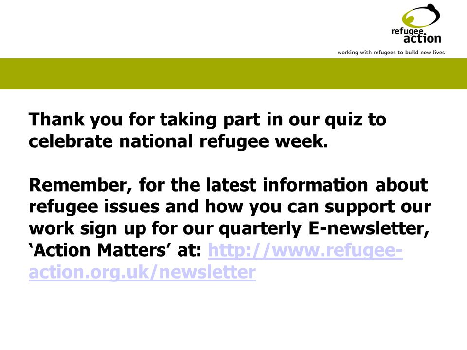 Thank you for taking part in our quiz to celebrate national refugee week.