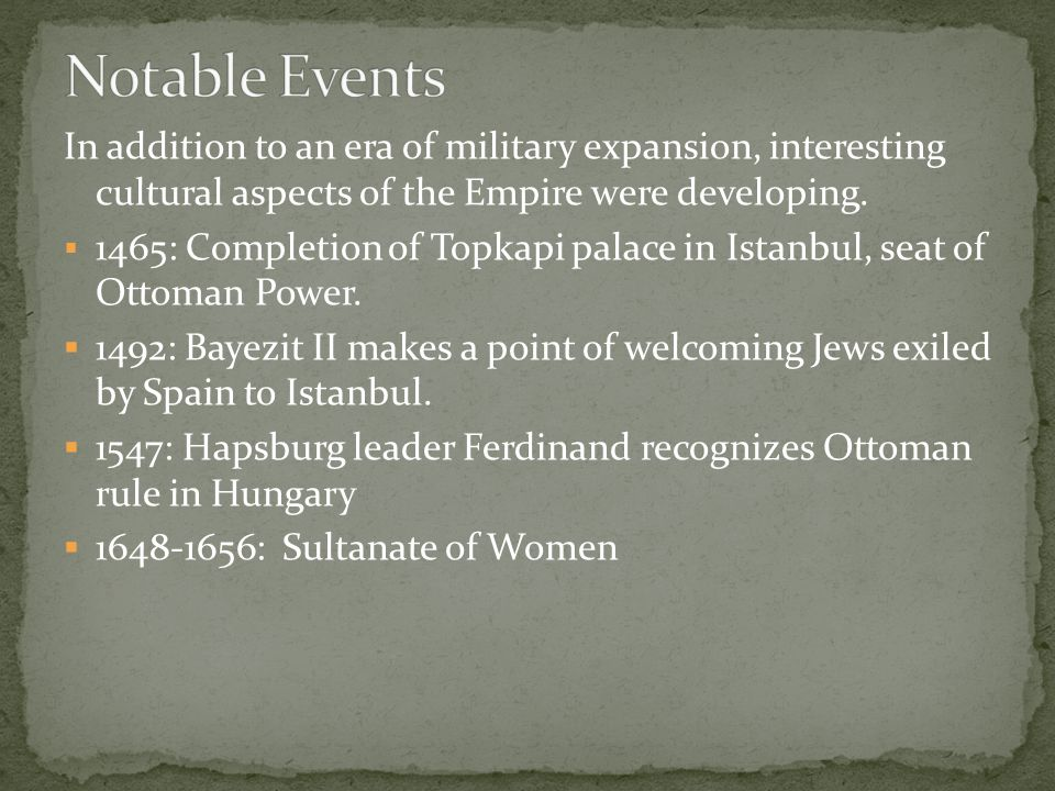 In addition to an era of military expansion, interesting cultural aspects of the Empire were developing.  1465: Completion of Topkapi palace in Istan