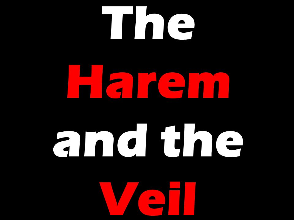The Harem and the Veil