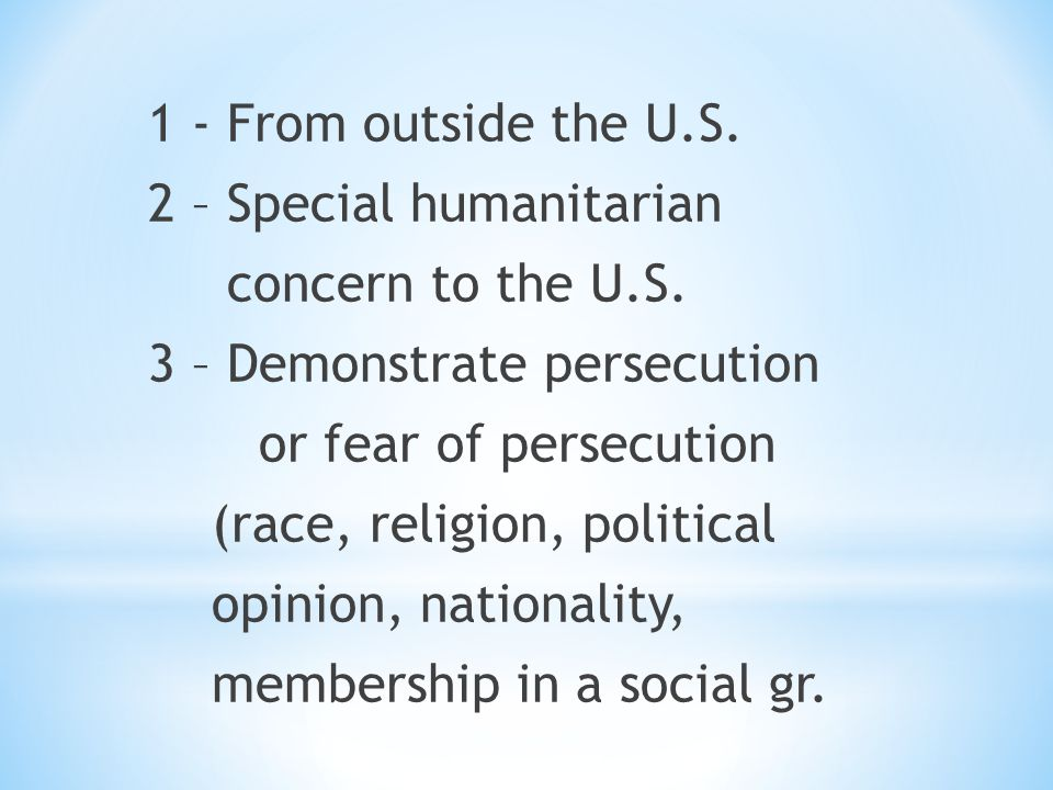 1 - From outside the U.S. 2 – Special humanitarian concern to the U.S.