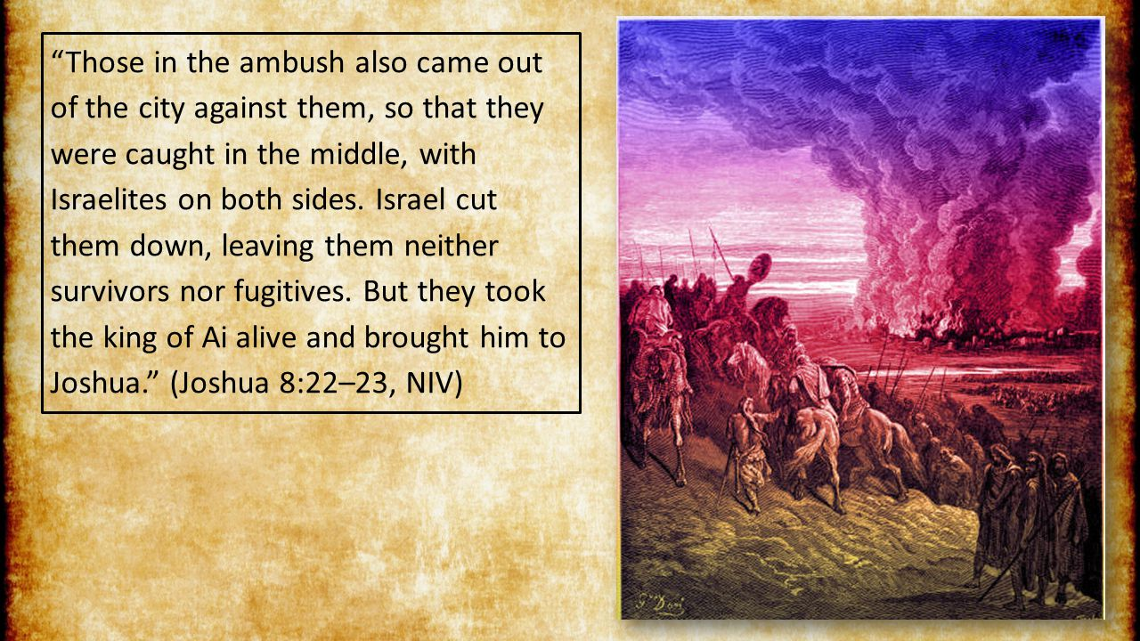 Those in the ambush also came out of the city against them, so that they were caught in the middle, with Israelites on both sides.