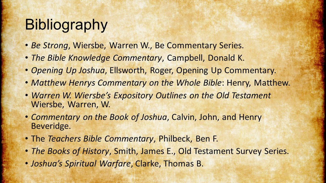 Bibliography Be Strong, Wiersbe, Warren W., Be Commentary Series.