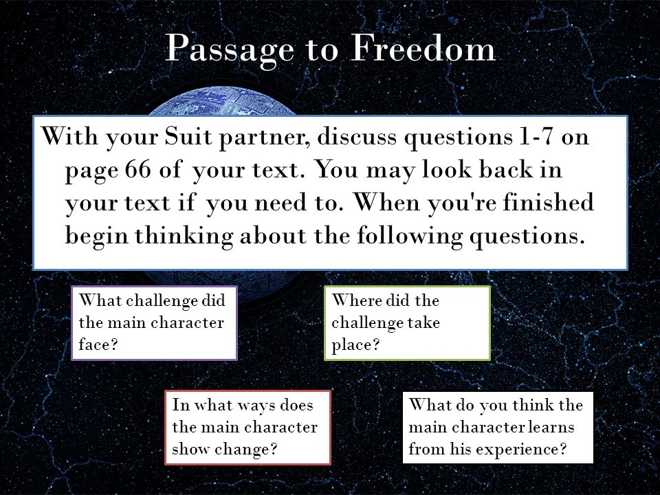 Passage to Freedom With your Suit partner, discuss questions 1-7 on page 66 of your text.