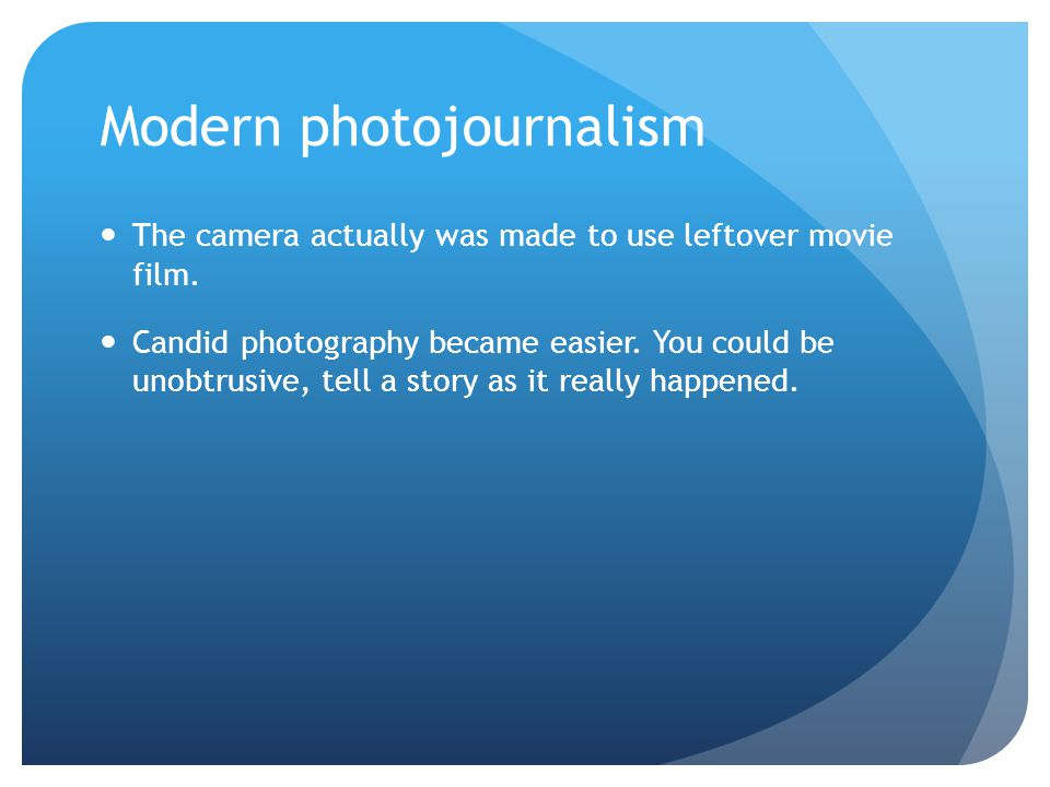 Modern photojournalism About this time also in Germany the concept of photojournalism was born.