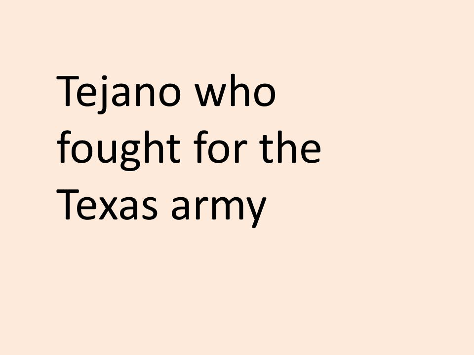 Tejano who fought for the Texas army