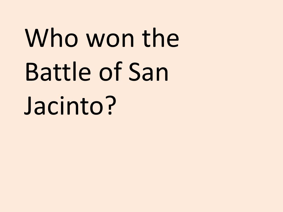 Who won the Battle of San Jacinto