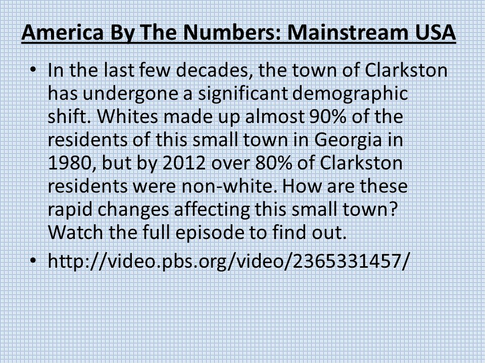 America By The Numbers: Mainstream USA In the last few decades, the town of Clarkston has undergone a significant demographic shift.