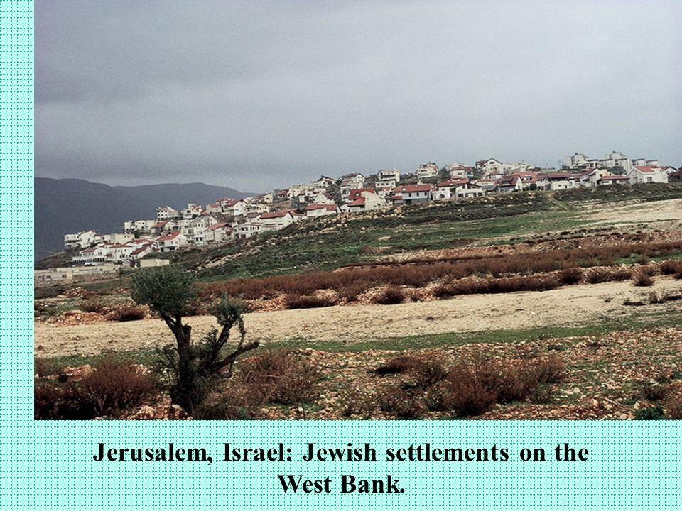 Jerusalem, Israel: Jewish settlements on the West Bank.