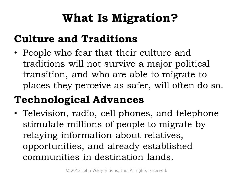 Culture and Traditions People who fear that their culture and traditions will not survive a major political transition, and who are able to migrate to