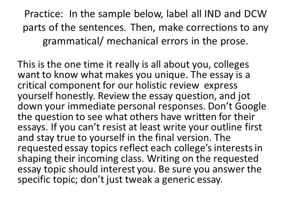 Practice: In the sample below, label all IND and DCW parts of the sentences. Then, make corrections to any grammatical/ mechanical errors in the prose